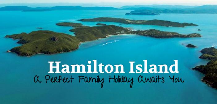 Hamilton Island : A Perfect Family Holiday Awaits You