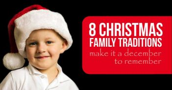 Make It A December To Remember :   8 Family Christmas Tradition Ideas